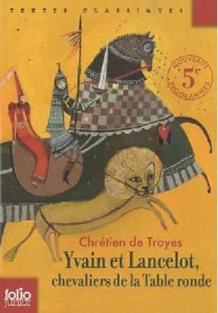 Yvain et lancelot chevaliers de la table ronde chr tien - Histoire des chevaliers de la table ronde ...