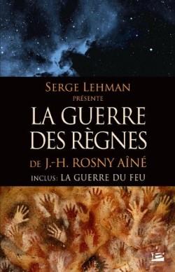 (Serge Lehman présente) La guerre des règnes, de J-H. Rosny aîné